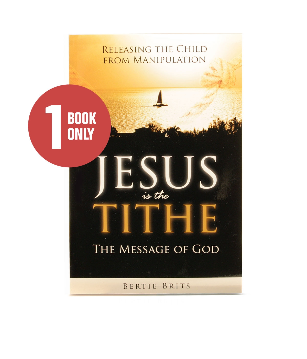 Jesus is the Tithe ( 1 Book ) Shop Dynamic Love Ministries