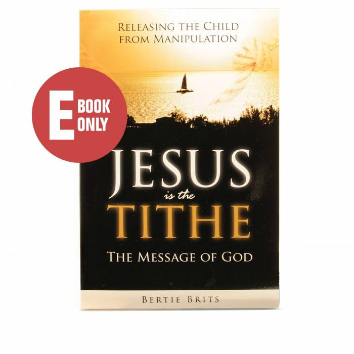 Jesus is the Tithe ( ebook ) | Dynamic Love Ministries Product Image